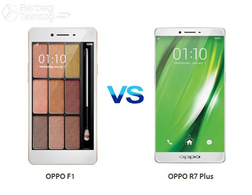 Oppo F1 dan Oppo R7 Plus